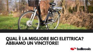 Qual è la migliore bici elettrica?