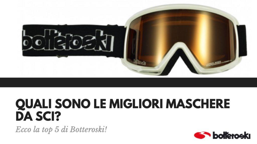 quali sono le migliori maschere da sci