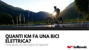 quanti km fa una bici elettrica