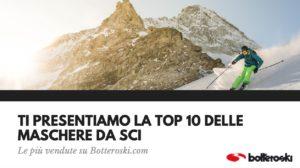 Top 10 maschere da sci