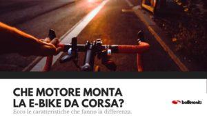 che motore monta la e bike da corsa