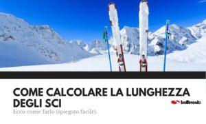 Come calcolare la lunghezza degli sci