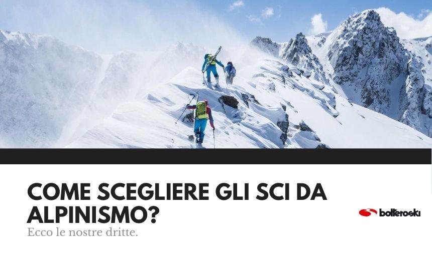 Come scegliere gli sci da alpinismo