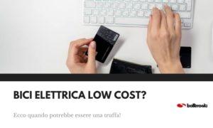 quando una bici elettrica low cost potrebbe essere una truffa