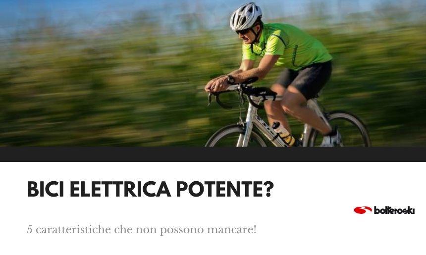 le caratteristiche della bici elettrica potente