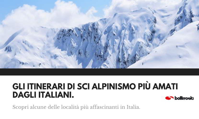 Itinerari per lo sci alpinismo più amati