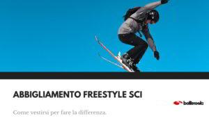 Abbigliamento da freestyle sci per fare la differenza.