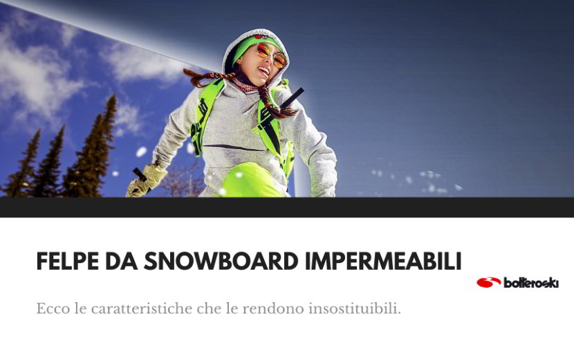 Felpe da snowboard impermeabili e caratteristiche uniche.
