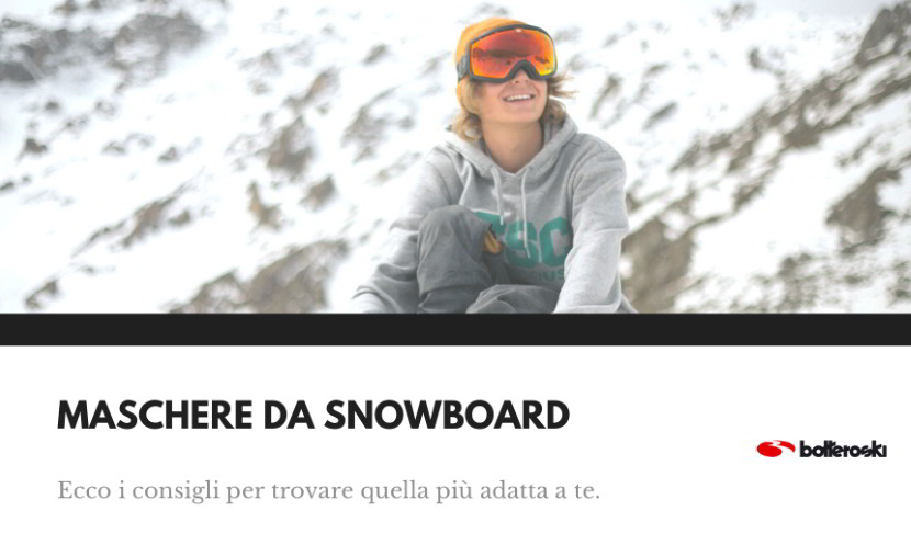 Maschere da snowbord consigli e dritte per l'acquisto.