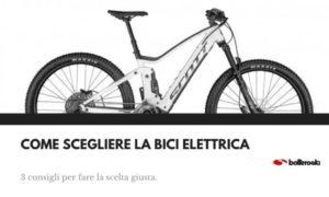 Come scegliere una bici elettrica con 3 consigli.