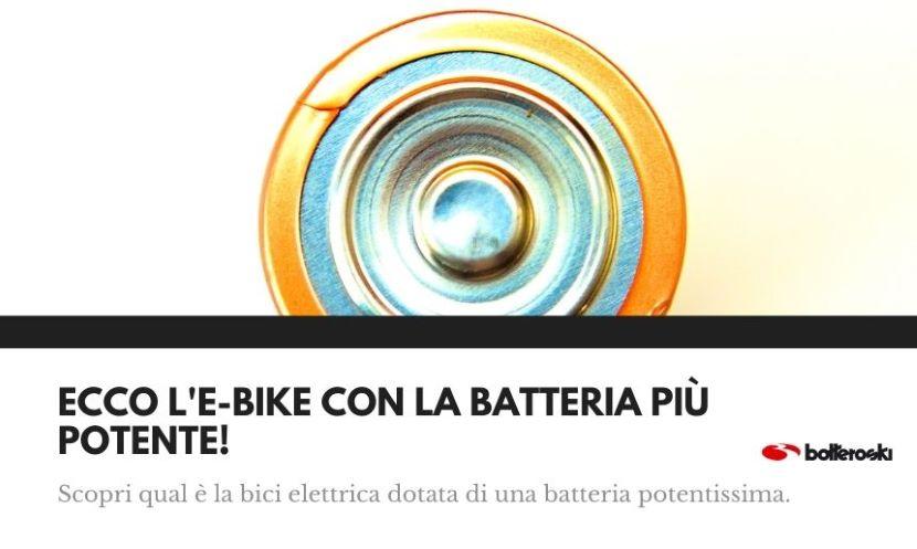 Ecco la e-bike con la batteria più potente.