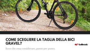 Ecco le dritte su come scegliere una bici gravel della taglia giusta.