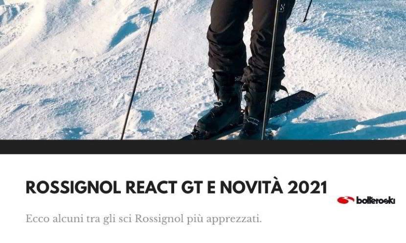 Sci Rossignol React GT e le altre novità 2021.