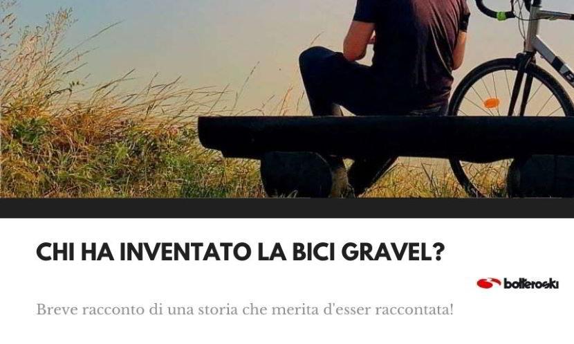chi ha inventato la bici gravel: storia e origini.
