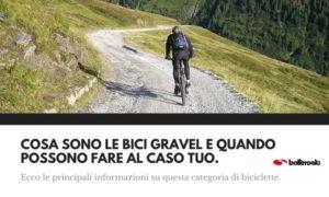 Che cosa sono le bici gravel? Ecco tutti i dettagli.