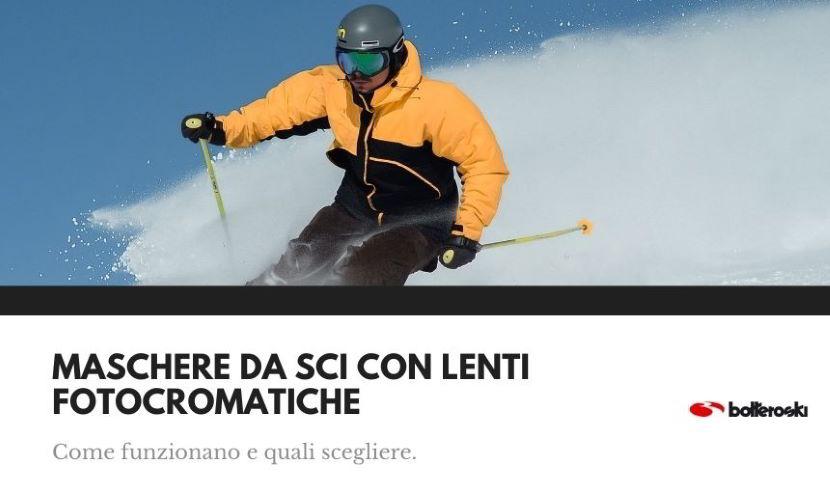 Maschere da sci con lenti fotocromatiche: caratteristiche e scelta.
