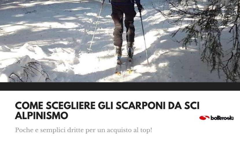 Come scegliere scarponi da sci alpinismo.