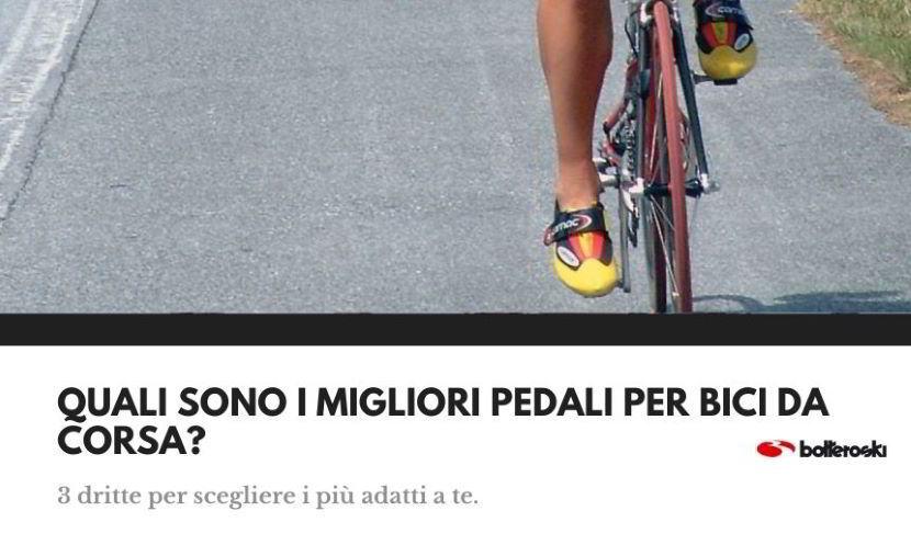 Quali sono i migliori pedali per bici da corsa?