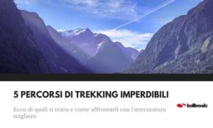 5 percorsi di trekking imperdibili