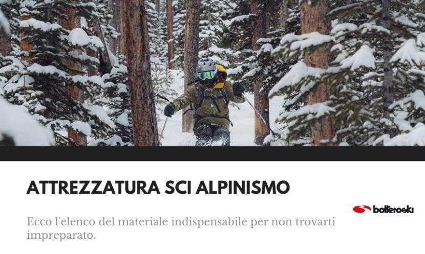Lista dell'attrezzatura da sci alpinismo indispensabile.