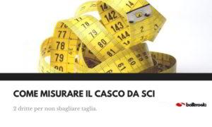 Come misurare un casco da sci
