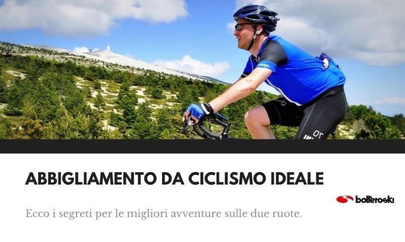 abbigliamento da ciclismo ideale