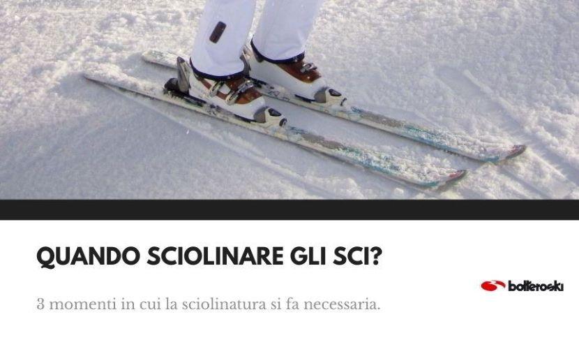 Quando sciolinare gli sci?