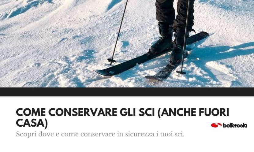 scopri come conservare gli sci in sicurezza