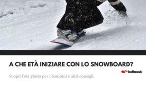 snowboard: quando iniziare