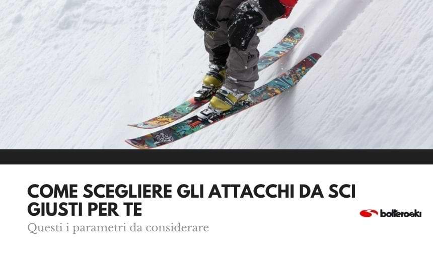 Ecco come scegliere gli attacchi da sci