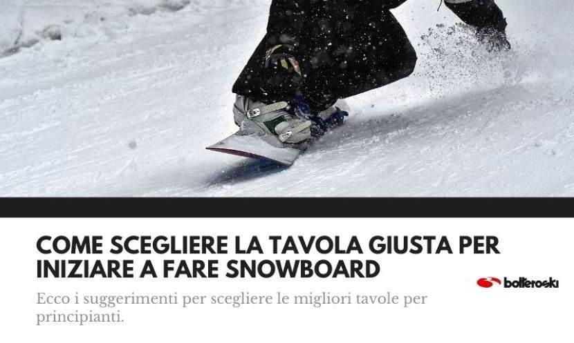 scegliere la tavola per iniziare snowboard
