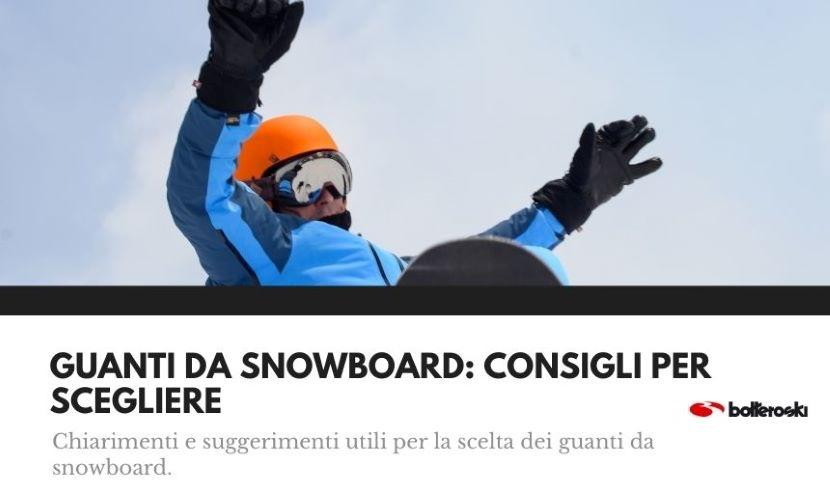 guanti da snowboard: consigli per scegliere