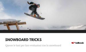 Snowboard tricks: come imparare a eseguirli
