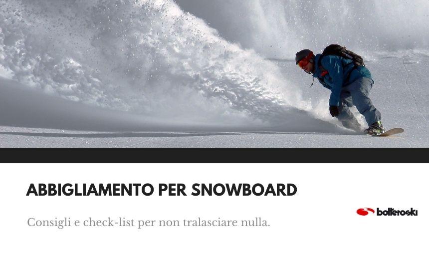 Consigli per scegliere l'abbigliamento da snowboard