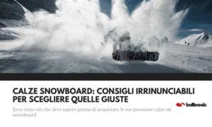 Calze da snowboard: ecco alcuni consigli irrinunciabili