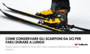 Ecco come conservare gli scarponi da sci