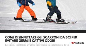 Ecco come disinfettare gli scarponi da sci